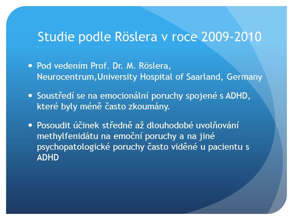 Studie podle Röslera v roce 2009-2010 Pod vedením Prof.