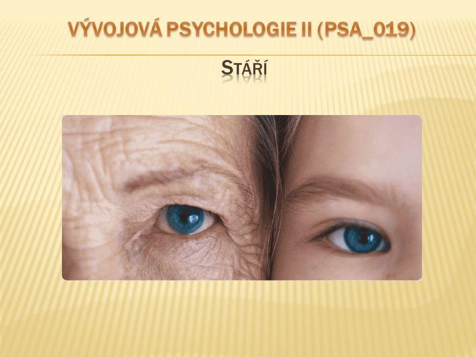  Rané stáří – presenium (cca 60-75 let)  Pravé stáří (od 75 let výše)