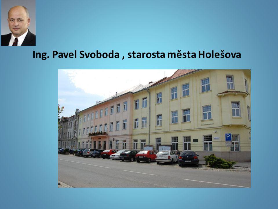Ing. Pavel Svoboda, starosta města Holešova