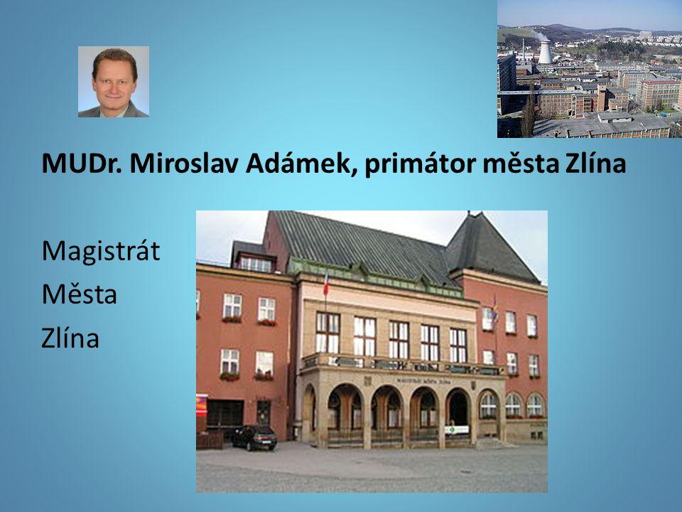 MUDr. Miroslav Adámek, primátor města Zlína Magistrát Města Zlína
