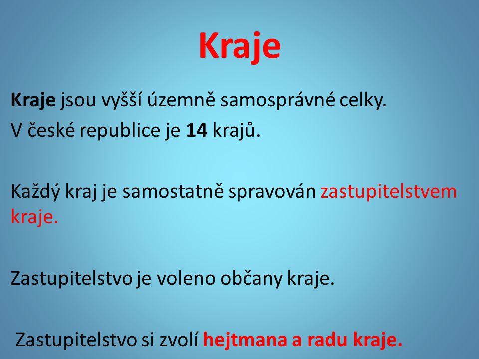 Kraje Kraje jsou vyšší územně samosprávné celky. V české republice je 14 krajů.