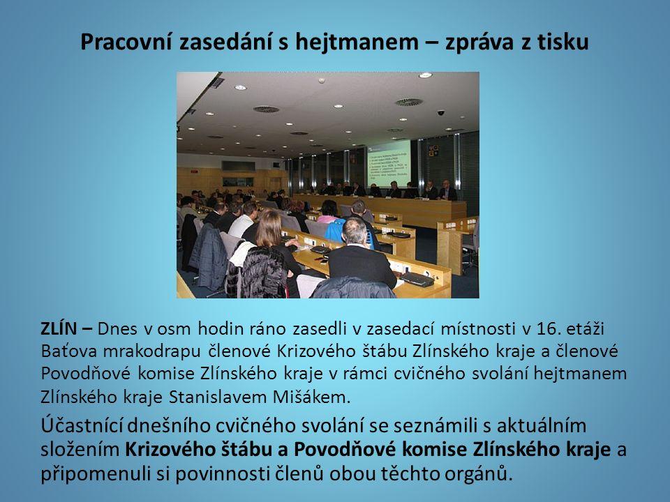 Pracovní zasedání s hejtmanem – zpráva z tisku ZLÍN – Dnes v osm hodin ráno zasedli v zasedací místnosti v 16.