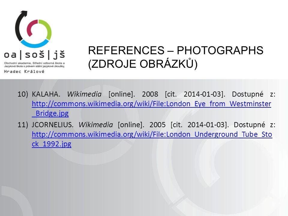 REFERENCES – PHOTOGRAPHS (ZDROJE OBRÁZKŮ) 10)KALAHA.