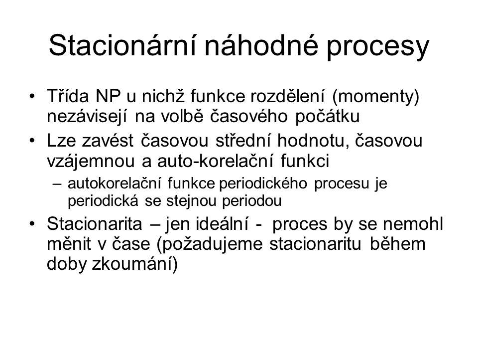 Stacionární náhodné procesy Třída NP u nichž funkce rozdělení (momenty) nezávisejí na volbě časového počátku Lze zavést časovou střední hodnotu, časovou vzájemnou a auto-korelační funkci –autokorelační funkce periodického procesu je periodická se stejnou periodou Stacionarita – jen ideální - proces by se nemohl měnit v čase (požadujeme stacionaritu během doby zkoumání)