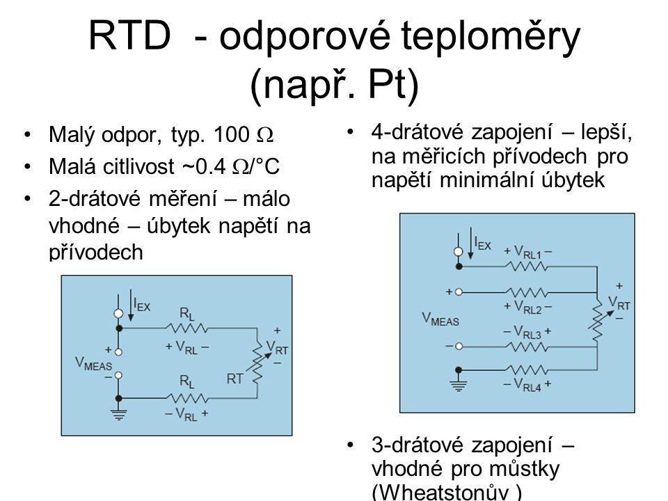 RTD - odporové teploměry (např. Pt) Malý odpor, typ. 100  Malá citlivost ~0.4  /°C 2-drátové měření – málo vhodné – úbytek napětí na přívodech 4-drá