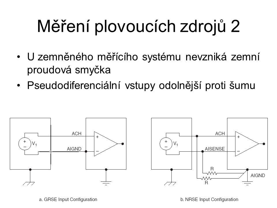 Měření plovoucích zdrojů 2 U zemněného měřícího systému nevzniká zemní proudová smyčka Pseudodiferenciální vstupy odolnější proti šumu