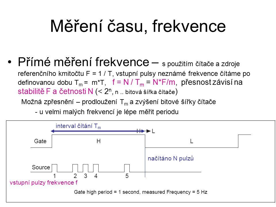 Měření času, frekvence Přímé měření frekvence – s použitím čítače a zdroje referenčního kmitočtu F = 1 / T, vstupní pulsy neznámé frekvence čítáme po definovanou dobu T m = m*T, f = N / T m = N*F/m, přesnost závisí na stabilitě F a četnosti N (< 2 n, n..