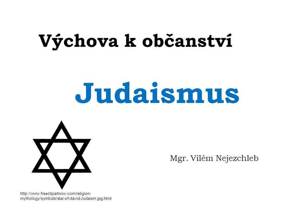 Výchova k občanství Judaismus Mgr.