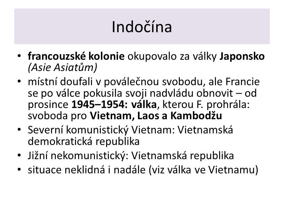 Indočína francouzské kolonie okupovalo za války Japonsko (Asie Asiatům) místní doufali v poválečnou svobodu, ale Francie se po válce pokusila svoji nadvládu obnovit – od prosince 1945–1954: válka, kterou F.