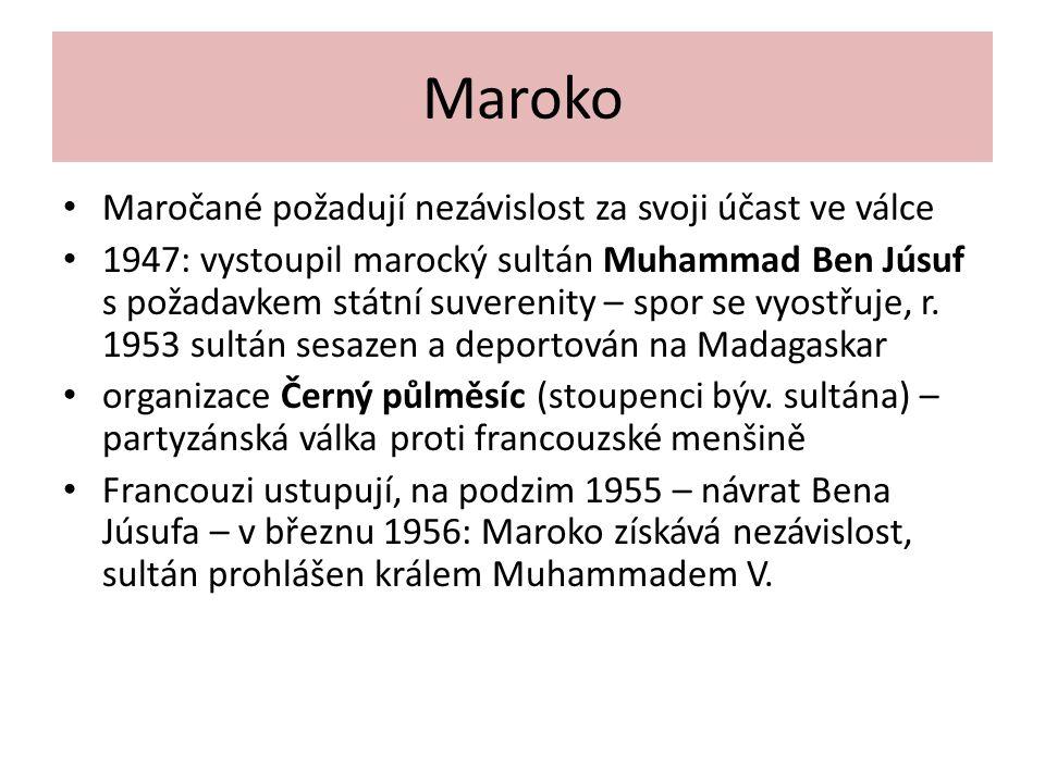 Maroko Maročané požadují nezávislost za svoji účast ve válce 1947: vystoupil marocký sultán Muhammad Ben Júsuf s požadavkem státní suverenity – spor se vyostřuje, r.