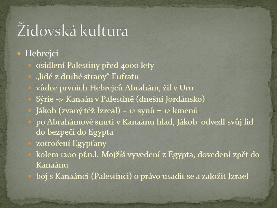 """Hebrejci osídlení Palestiny před 4000 lety """"lidé z druhé strany Eufratu vůdce prvních Hebrejců Abrahám, žil v Uru Sýrie -> Kanaán v Palestině (dnešní Jordánsko) Jákob (zvaný též Izreal) – 12 synů = 12 kmenů po Abrahámově smrti v Kanaánu hlad, Jákob odvedl svůj lid do bezpečí do Egypta zotročení Egypťany kolem 1200 př.n.l."""