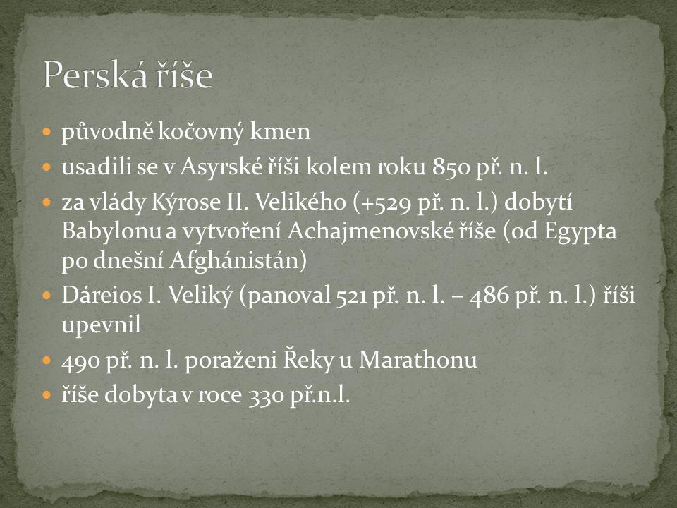 původně kočovný kmen usadili se v Asyrské říši kolem roku 850 př. n. l. za vlády Kýrose II. Velikého (+529 př. n. l.) dobytí Babylonu a vytvoření Acha
