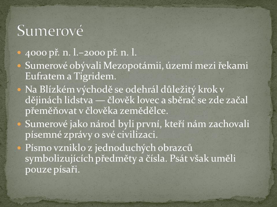 Lagašské záznamy (2500 p.n.l) Zákony Urnammua (2100 p.n.l.) Zákony Lipit - Ištara (2000 p.n.l.) Zákony z Ešnunny (1900 p.n.l.)
