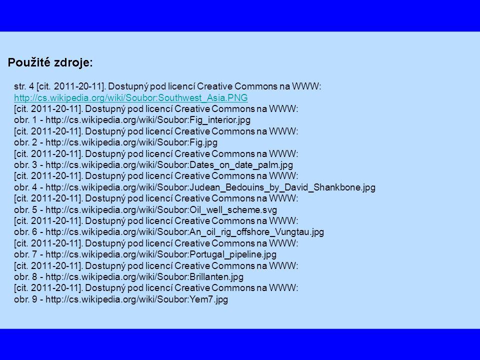 str. 4 [cit. 2011-20-11]. Dostupný pod licencí Creative Commons na WWW: http://cs.wikipedia.org/wiki/Soubor:Southwest_Asia.PNG [cit. 2011-20-11]. Dost