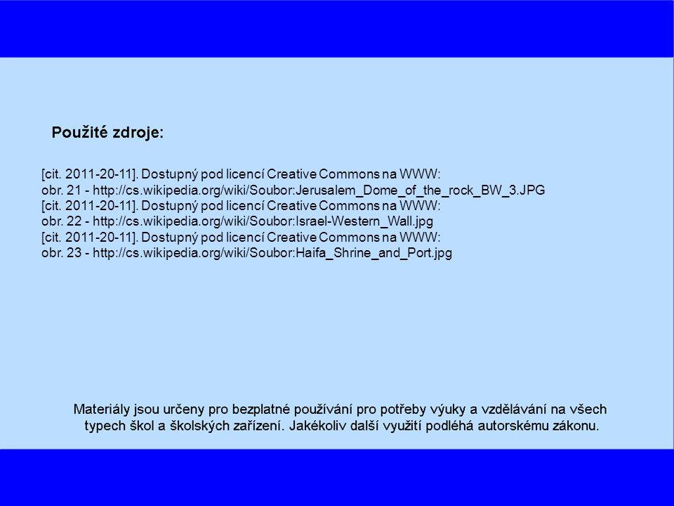 [cit. 2011-20-11]. Dostupný pod licencí Creative Commons na WWW: obr. 21 - http://cs.wikipedia.org/wiki/Soubor:Jerusalem_Dome_of_the_rock_BW_3.JPG [ci