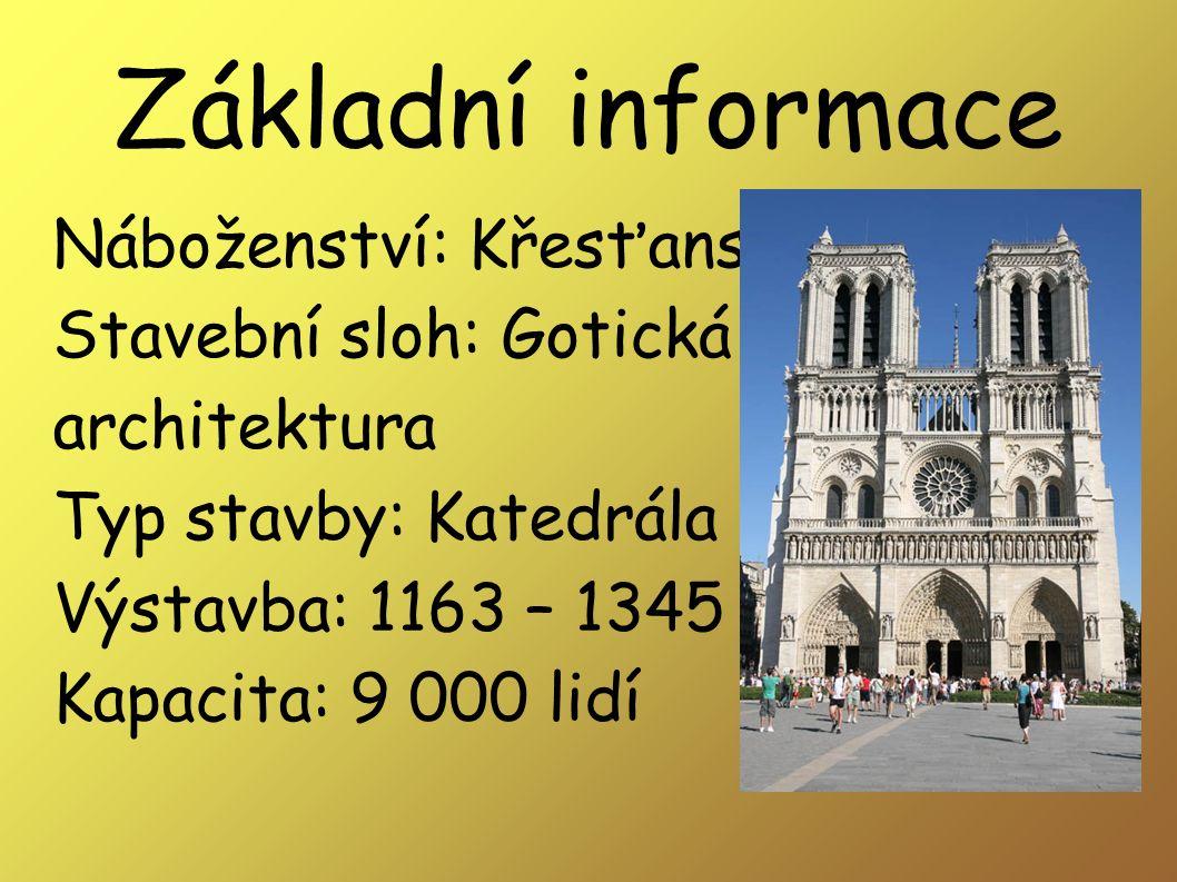 Základní informace Náboženství: Křesťanství Stavební sloh: Gotická architektura Typ stavby: Katedrála Výstavba: 1163 – 1345 Kapacita: 9 000 lidí