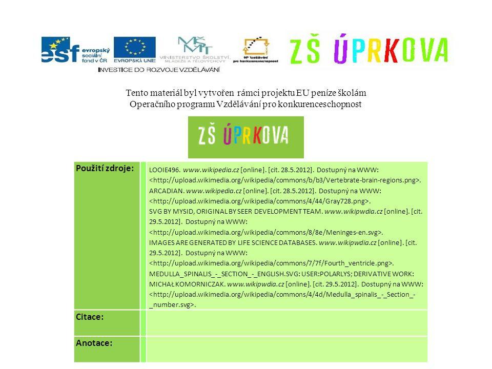 Použití zdroje: LOOIE496. www.wikipedia.cz [online]. [cit. 28.5.2012]. Dostupný na WWW:. ARCADIAN. www.wikipedia.cz [online]. [cit. 28.5.2012]. Dostup