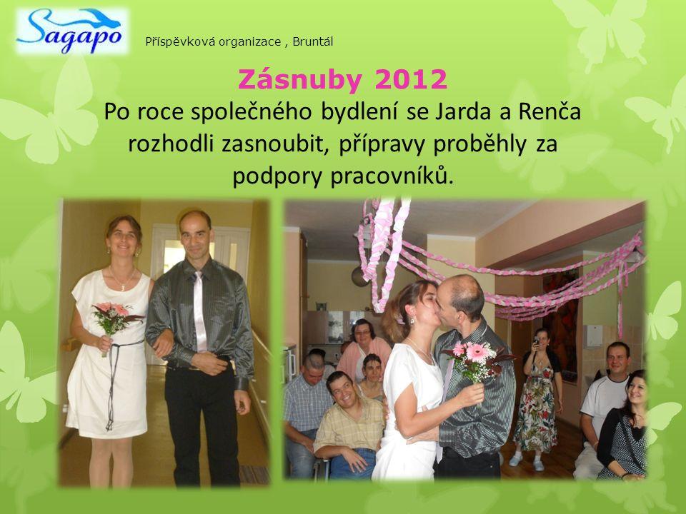 Zásnuby 2012 Po roce společného bydlení se Jarda a Renča rozhodli zasnoubit, přípravy proběhly za podpory pracovníků.