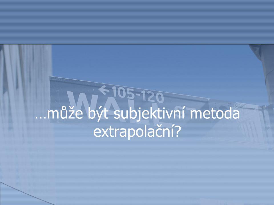 …může být subjektivní metoda extrapolační?
