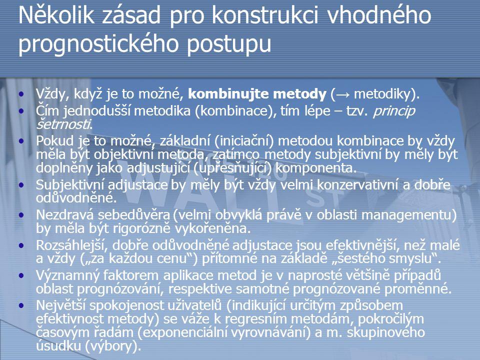 Několik zásad pro konstrukci vhodného prognostického postupu Vždy, když je to možné, kombinujte metody ( → metodiky). Čím jednodušší metodika (kombina