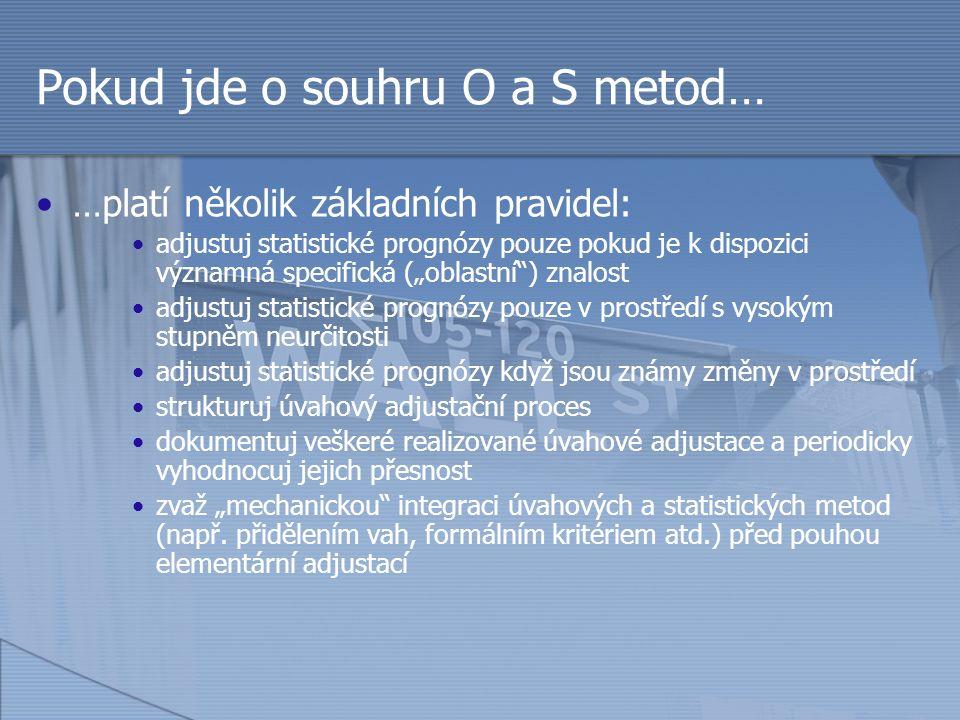 """Pokud jde o souhru O a S metod… …platí několik základních pravidel: adjustuj statistické prognózy pouze pokud je k dispozici významná specifická (""""obl"""
