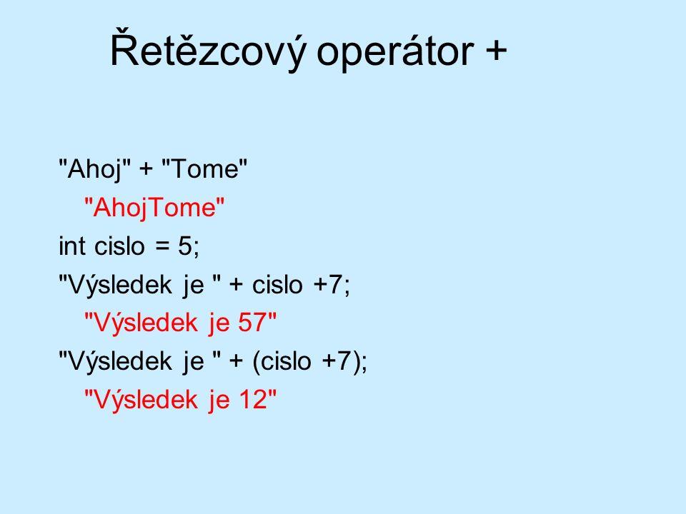 Řetězcový operátor +
