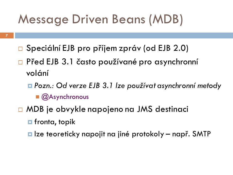Asynchronní příjem zpráv  Klient zaregistruje posluchače prostřednictvím rozhraní MessageConsumer::setMessageListener()  Až po registraci se zahájí příjem zpráv voláním Session::start()  Při přijetí zprávy poskytovatel zavolá na posluchači metodu onMessage(Message message)  Tato strategie je využívána v MDB 38