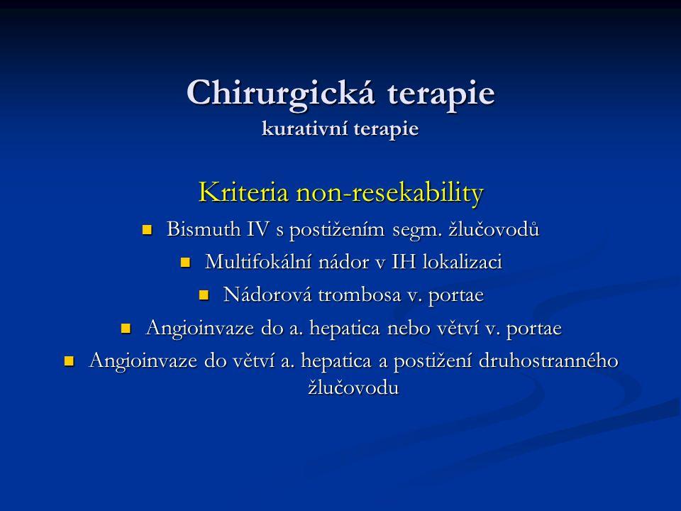 Chirurgická terapie kurativní terapie Kriteria non-resekability Bismuth IV s postižením segm.