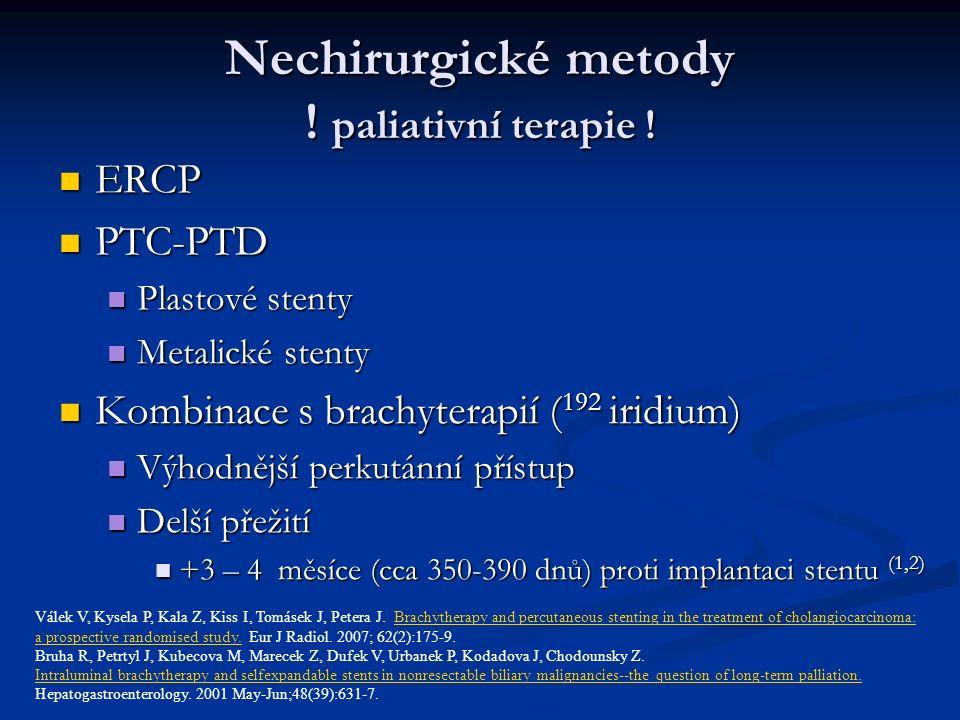 Nechirurgické metody . paliativní terapie .