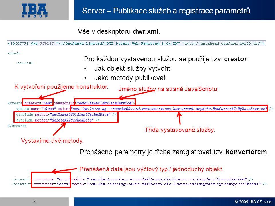 Server – Publikace služeb a registrace parametrů Vše v deskriptoru dwr.xml.