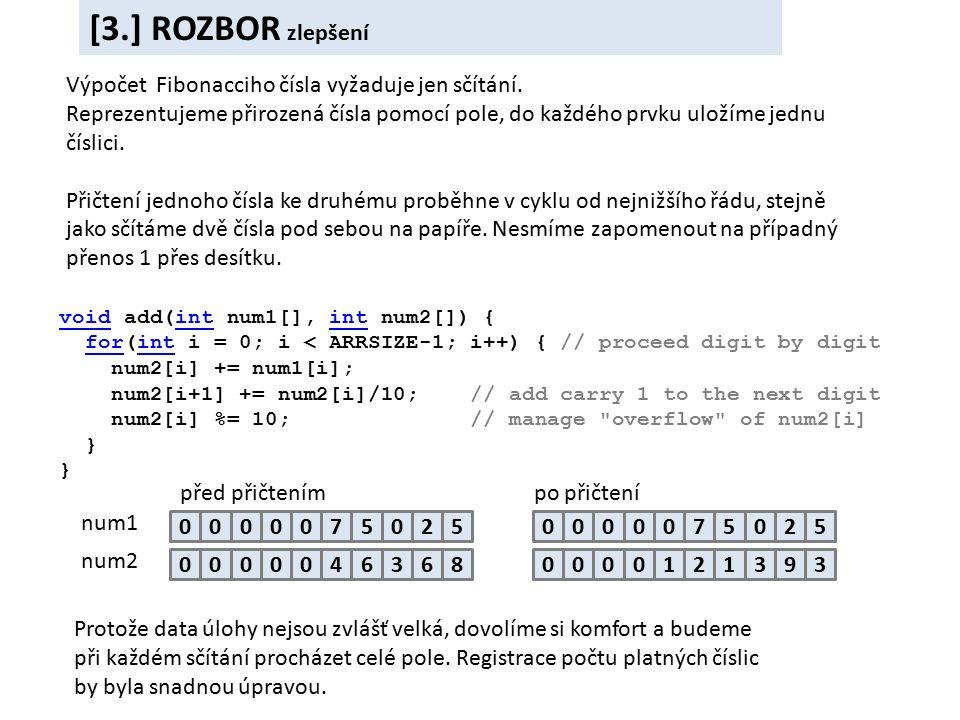 Výpočet Fibonacciho čísla vyžaduje jen sčítání.