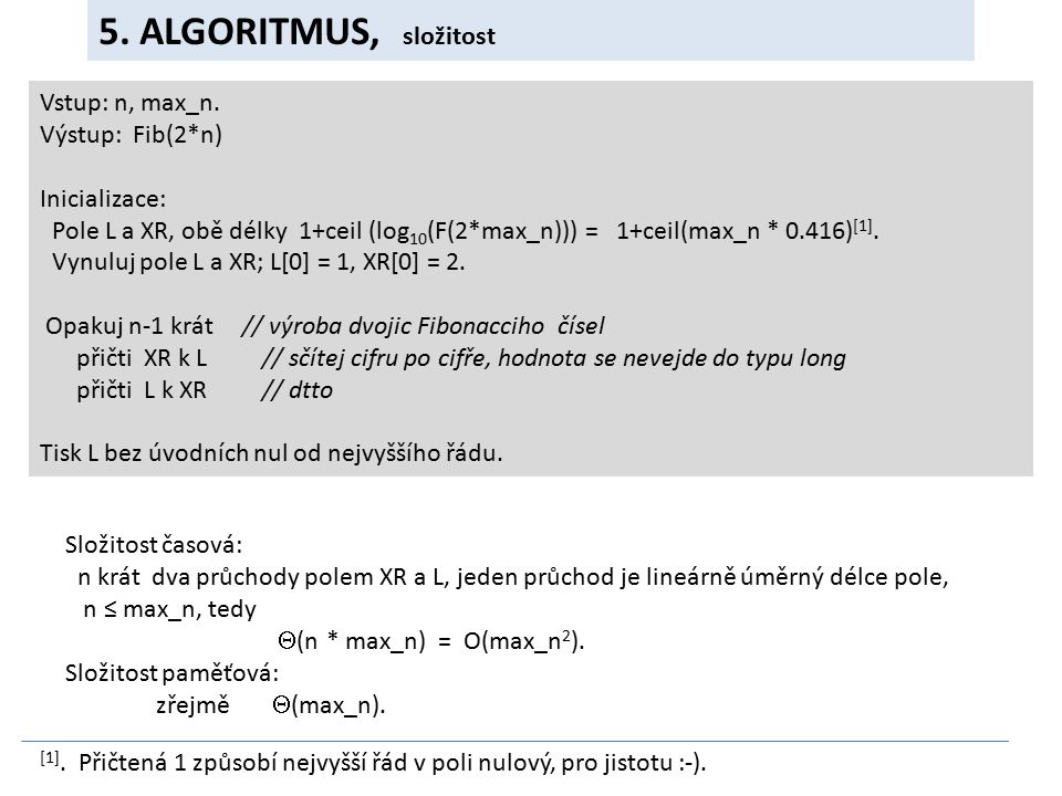 5. ALGORITMUS, složitost Vstup: n, max_n.