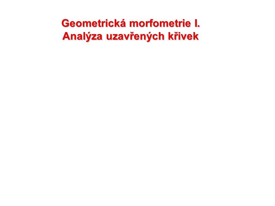 Geometrická morfometrie I. Analýza uzavřených křivek