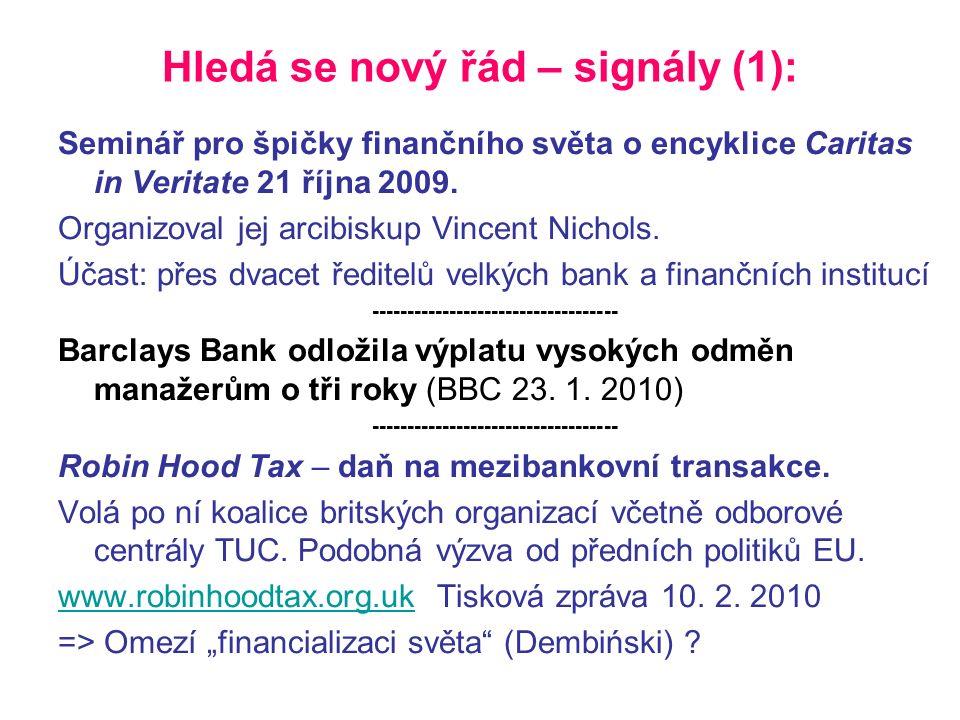 Hledá se nový řád – signály (1): Seminář pro špičky finančního světa o encyklice Caritas in Veritate 21 října 2009.