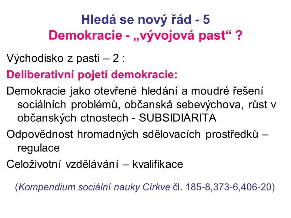 """Hledá se nový řád - 5 Demokracie - """"vývojová past ."""