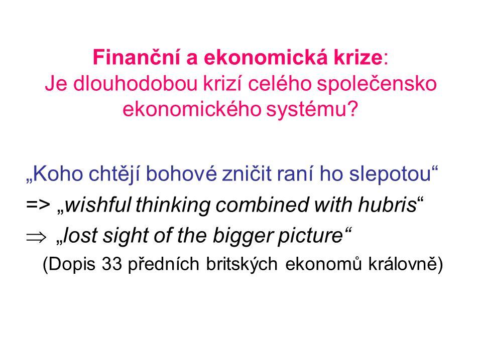 Finanční a ekonomická krize: Je dlouhodobou krizí celého společensko ekonomického systému.