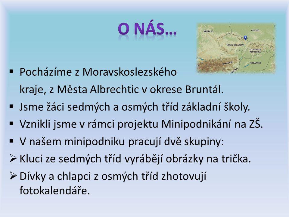  Pocházíme z Moravskoslezského kraje, z Města Albrechtic v okrese Bruntál.