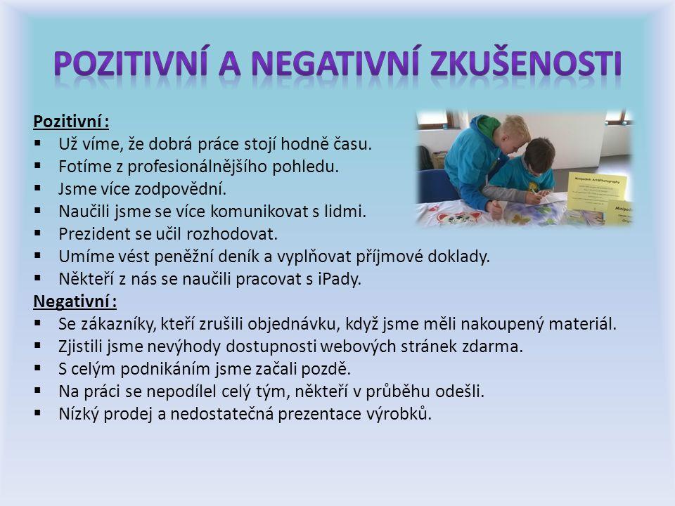 Pozitivní :  Už víme, že dobrá práce stojí hodně času.