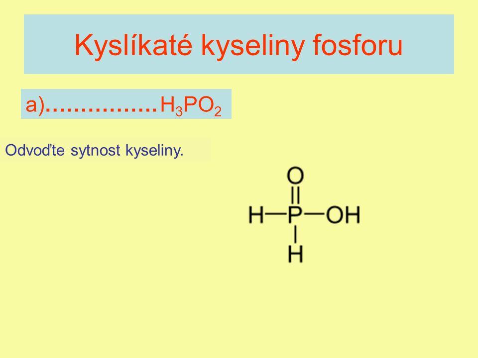 Kyslíkaté kyseliny fosforu Disociují ty atomy vodíků, které jsou v molekule vázány polární vazbou na kyslík.