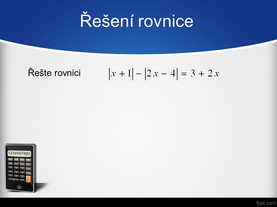 Řešení rovnice Řešte rovnici