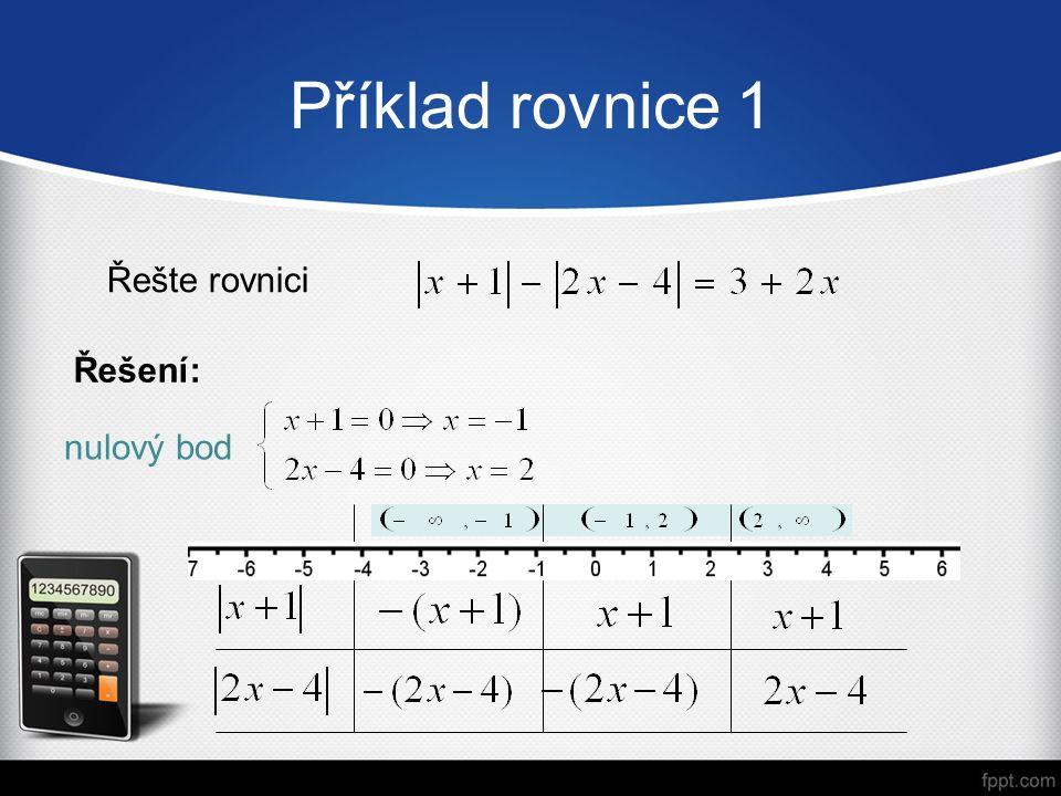 Příklad rovnice 1 Řešte rovnici Řešení: nulový bod