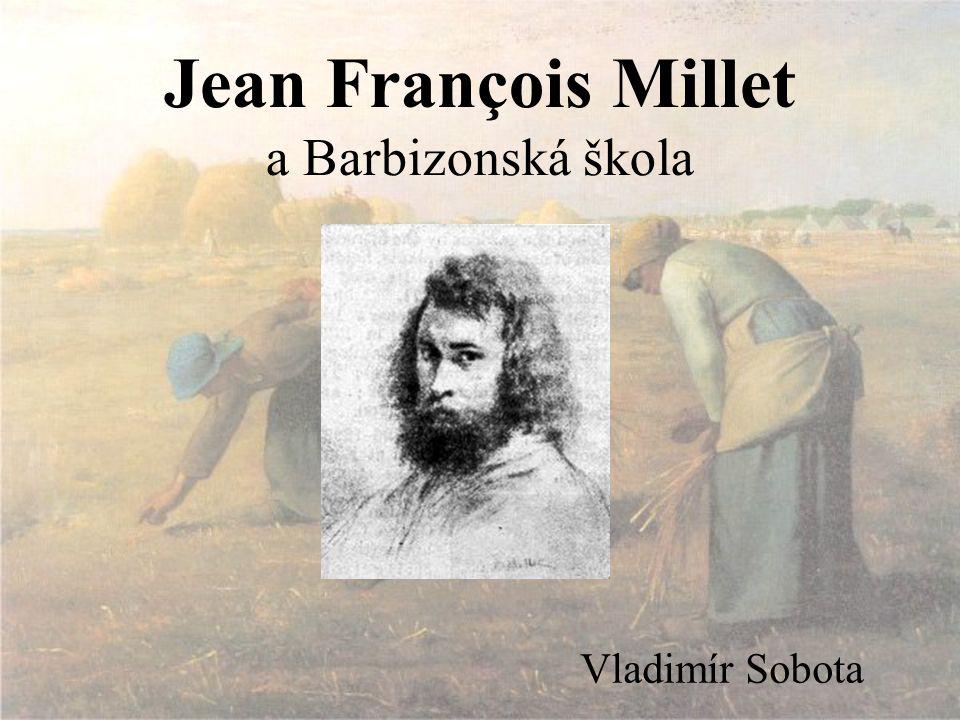 Jean François Millet a Barbizonská škola Vladimír Sobota
