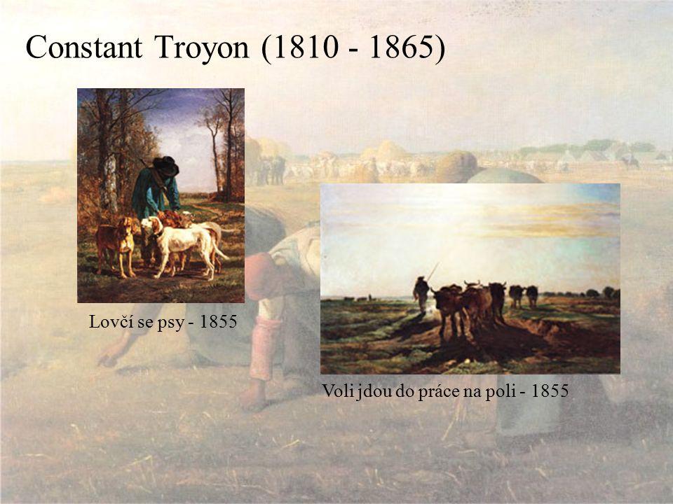 Constant Troyon (1810 - 1865) Lovčí se psy - 1855 Voli jdou do práce na poli - 1855
