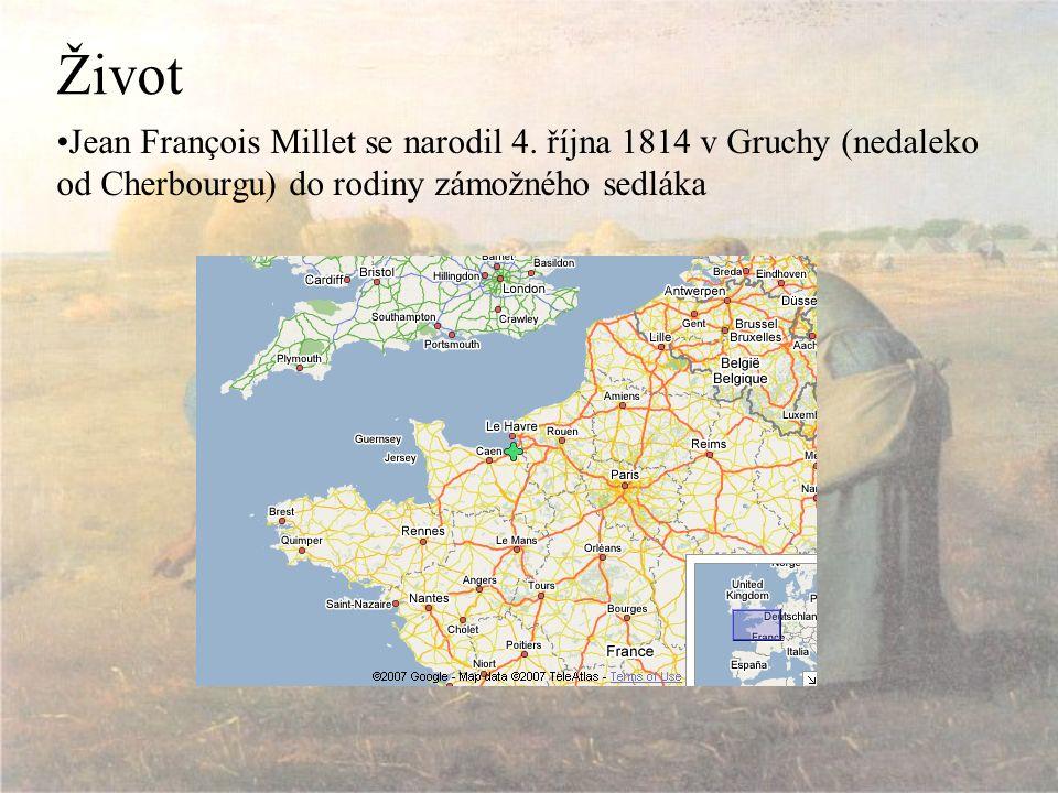 Život Jean François Millet se narodil 4. října 1814 v Gruchy (nedaleko od Cherbourgu) do rodiny zámožného sedláka