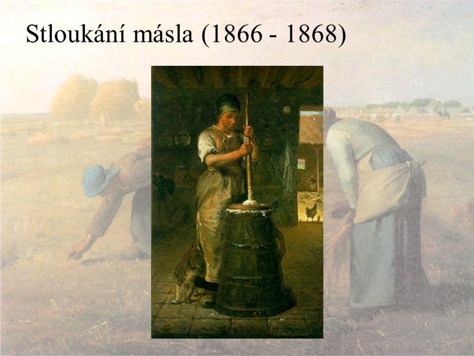 Stloukání másla (1866 - 1868)