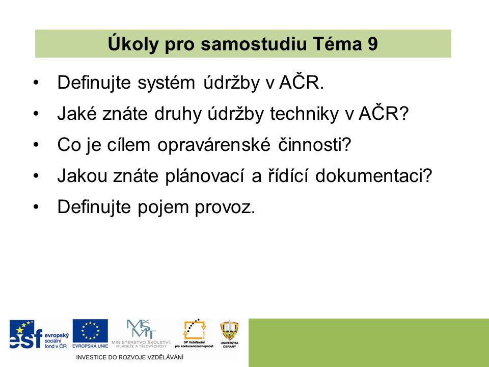 Definujte systém údržby v AČR.Jaké znáte druhy údržby techniky v AČR.