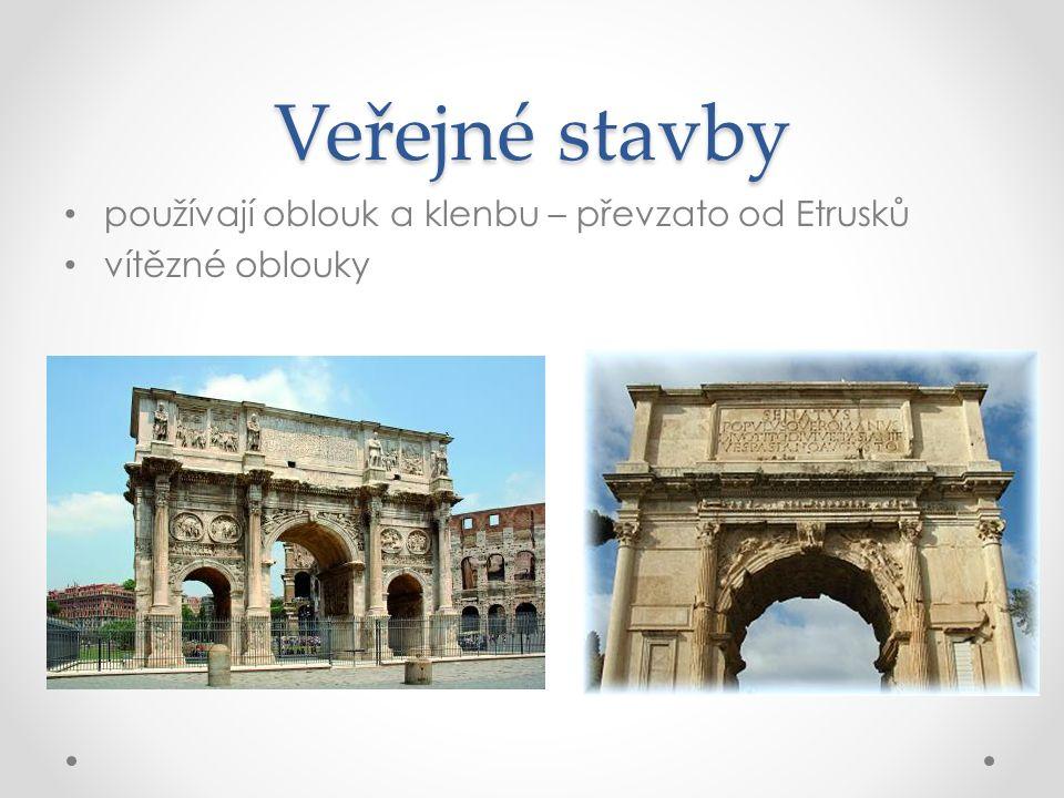 Veřejné stavby používají oblouk a klenbu – převzato od Etrusků vítězné oblouky