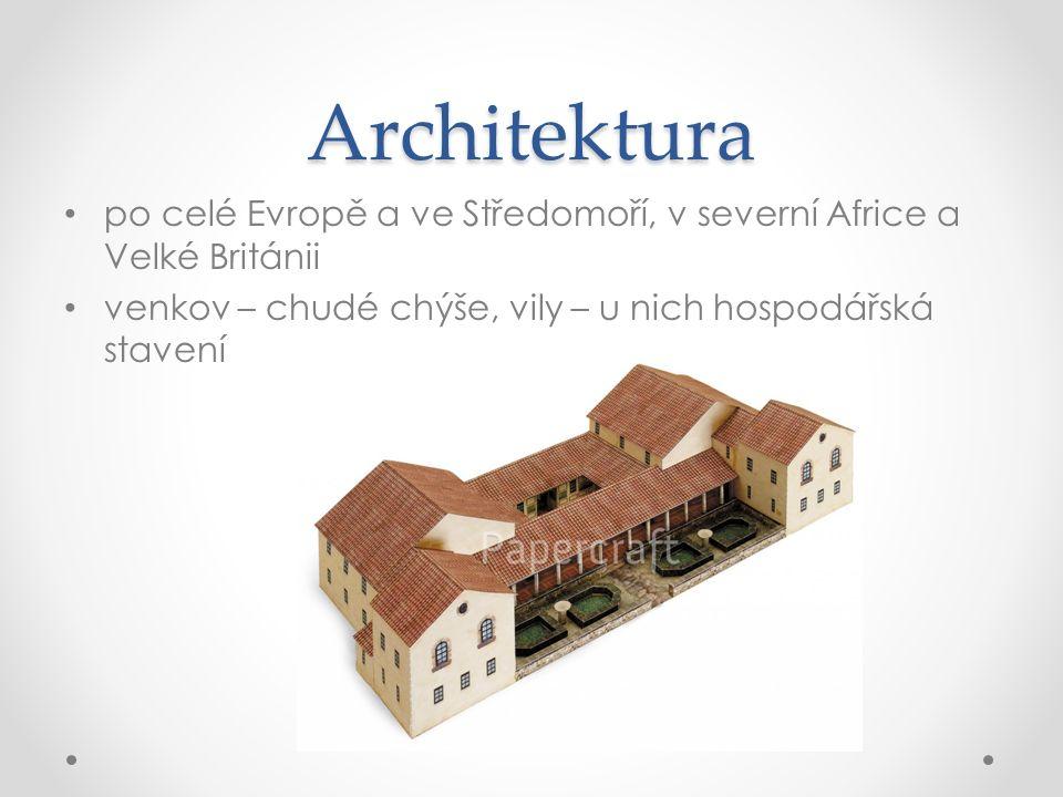Architektura po celé Evropě a ve Středomoří, v severní Africe a Velké Británii venkov – chudé chýše, vily – u nich hospodářská stavení