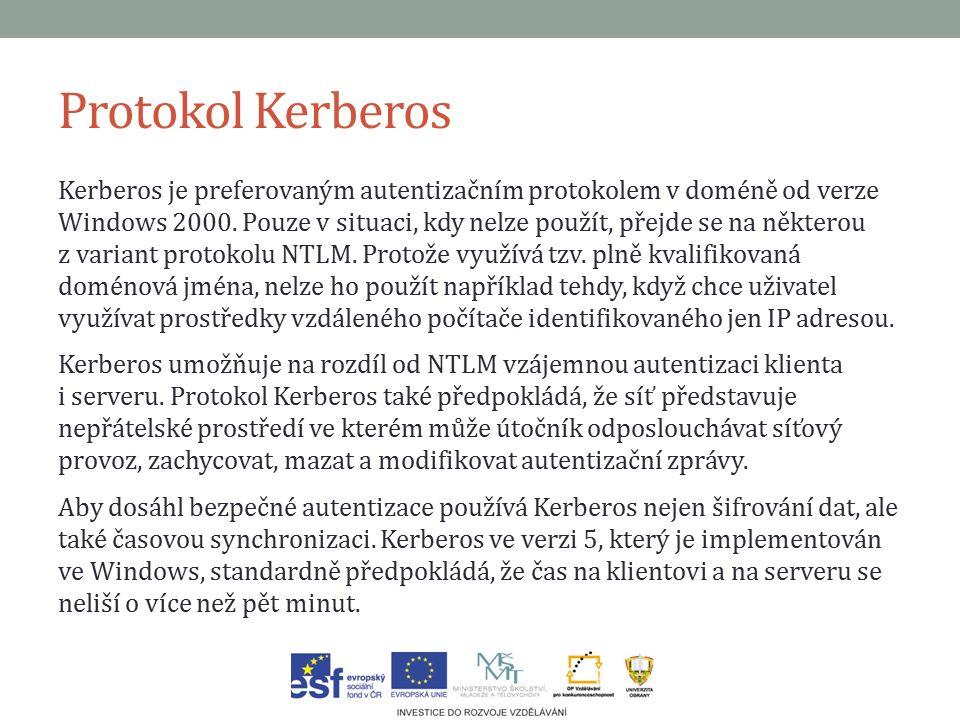 Protokol Kerberos Kerberos je preferovaným autentizačním protokolem v doméně od verze Windows 2000.