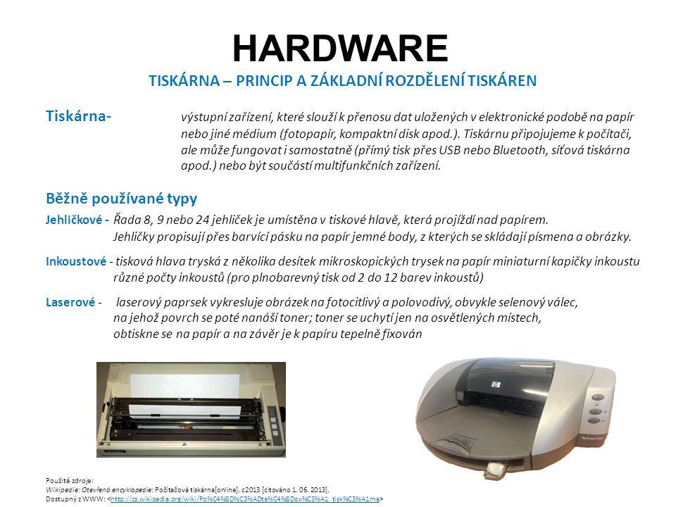 HARDWARE Použité zdroje: Wikipedie: Otevřená encyklopedie: Počítačová tiskárna[online].